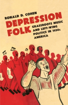Depression Folk : Grassroots Music and Left-Wing Politics in 1930s America, EPUB eBook