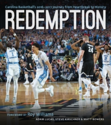 Redemption : Carolina Basketball's 2016-2017 Journey from Heartbreak to History, EPUB eBook