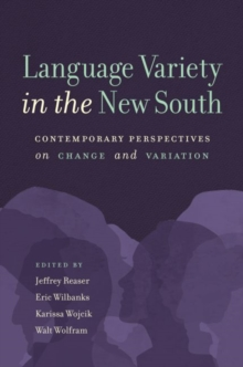 Language Variety in the New South : Contemporary Perspectives on Change and Variation, Hardback Book
