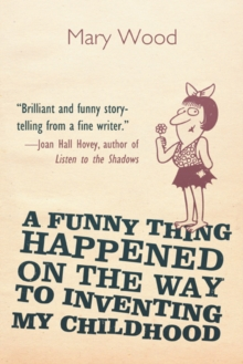 A Funny Thing Happened on the Way to Inventing My Childhood, EPUB eBook