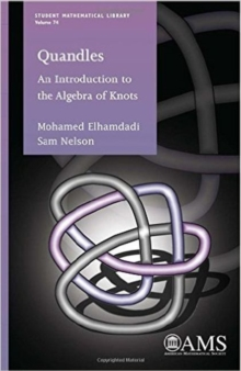 Quandles : An Introduction to the Algebra of Knots, Paperback Book