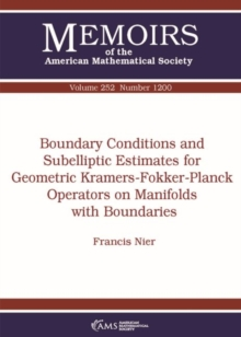 Boundary Conditions and Subelliptic Estimates for Geometric Kramers-Fokker-Planck Operators on Manifolds with Boundaries, Paperback Book