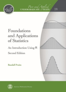 Foundations and Applications of Statistics : An Introduction Using R, Hardback Book