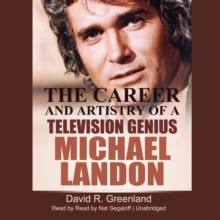 Michael Landon : The Career and Artistry of a Television Genius, eAudiobook MP3 eaudioBook