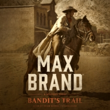 Bandit's Trail : A Western Story, eAudiobook MP3 eaudioBook