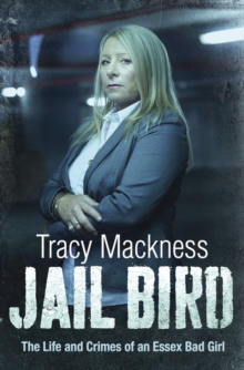 Jail Bird - The Life and Crimes of an Essex Bad Girl, Paperback / softback Book