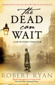 The Dead Can Wait : A Doctor Watson Thriller, Paperback Book