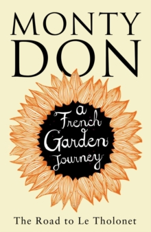 The Road to Le Tholonet : A French Garden Journey, Hardback Book
