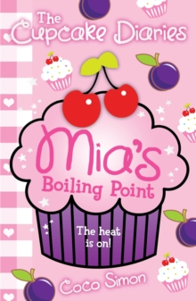 The Cupcake Diaries: Mia's Boiling Point, Paperback Book