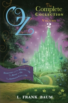 Oz, the Complete Collection Volume 2 bind-up : Dorothy & the Wizard in Oz; The Road to Oz; The Emerald City of Oz, EPUB eBook