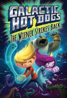 Galactic Hotdogs 2 : The Wiener Strikes Back, Paperback Book