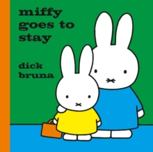 Miffy Goes to Stay, Hardback Book