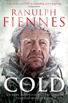 Cold : Extreme Adventures at the Lowest Temperatures on Earth, Paperback Book