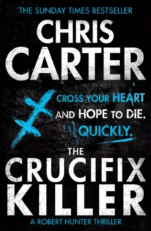 The Crucifix Killer : A brilliant serial killer thriller, featuring the unstoppable Robert Hunter, Paperback / softback Book