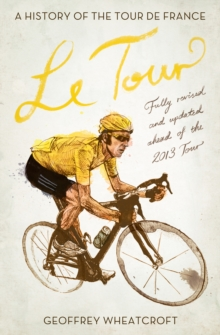 Le Tour: A History of the Tour de France, Paperback / softback Book