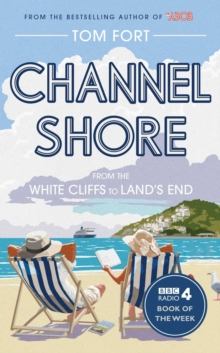Channel Shore : From the White Cliffs to Land's End, Paperback / softback Book