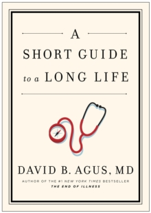 A Short Guide to a Long Life, Hardback Book