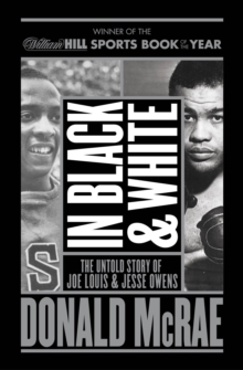 In Black And White : The Untold Story Of Joe Louis And Jesse Owens, Paperback / softback Book