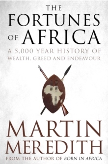 Fortunes of Africa : A 5,000 Year History of Wealth, Greed and Endeavour, Paperback Book