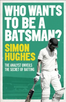 Who Wants to be a Batsman?, Paperback / softback Book