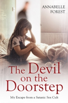 The Devil on the Doorstep : My Escape From a Satanic Sex Cult, Paperback Book