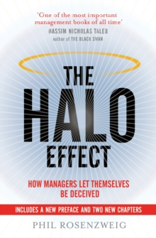 The Halo Effect : How Managers let Themselves be Deceived, Paperback / softback Book
