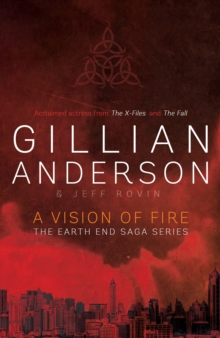 A Vision of Fire : Book 1 of The EarthEnd Saga, Hardback Book