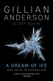A Dream of Ice : Book 2 of The EarthEnd Saga, Paperback Book