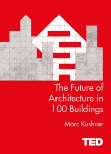 The Future of Architecture in 100 Buildings, Hardback Book