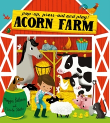 Acorn Farm : Pop-up, press-out and play!, Hardback Book