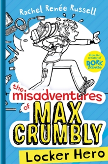 The Misadventures of Max Crumbly 1 : Locker Hero, Hardback Book
