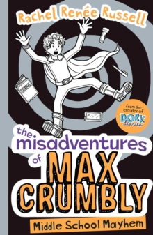 The Misadventures of Max Crumbly 2 : Middle School Mayhem, Paperback Book