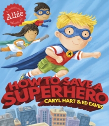 How to Save a Superhero, Paperback Book
