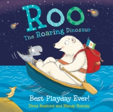 Roo the Roaring Dinosaur: Best Playday Ever!, Paperback Book