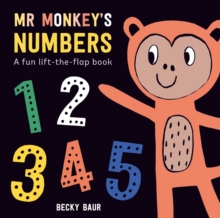 Mr Monkey's Numbers : A Fun Lift-the-Flap Book, Hardback Book