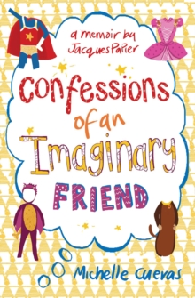Confessions of an Imaginary Friend, Paperback / softback Book