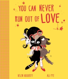 You Can Never Run Out of Love, Paperback Book