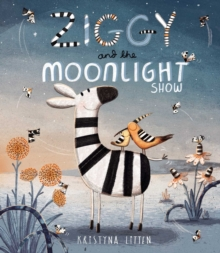 Ziggy and the Moonlight Show, Hardback Book