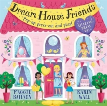 Dream House Friends : Pop-up, press-out and play!, Hardback Book