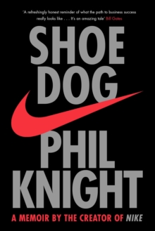 Shoe Dog : A Memoir by the Creator of NIKE, Paperback Book