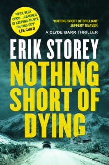 Nothing Short of Dying : A Clyde Barr Thriller, Hardback Book