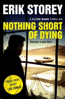 Nothing Short of Dying : A Clyde Barr Thriller, Paperback Book