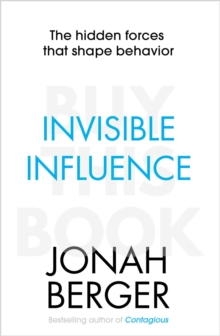 Invisible Influence : The hidden forces that shape behaviour, Paperback / softback Book