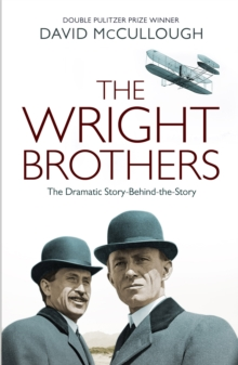 The Wright Brothers : The Dramatic Story-Behind-the-Story, Paperback Book