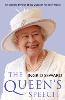 The Queen's Speech : An Intimate Portrait of the Queen in her Own Words, Hardback Book