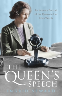 The Queen's Speech : An Intimate Portrait of the Queen in her Own Words, Paperback / softback Book