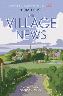 The Village News : The Truth Behind England's Rural Idyll, Hardback Book