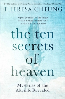 The Ten Secrets of Heaven : Mysteries of the afterlife revealed, Paperback Book