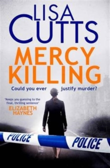 Mercy Killing : Mercy Killing: Taut. Tense. Gripping Read! You're at the heart of the killer investigation, Paperback Book