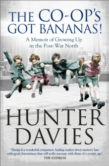 The Co-Op's Got Bananas : A Memoir of Growing Up in the Post-War North, Paperback / softback Book